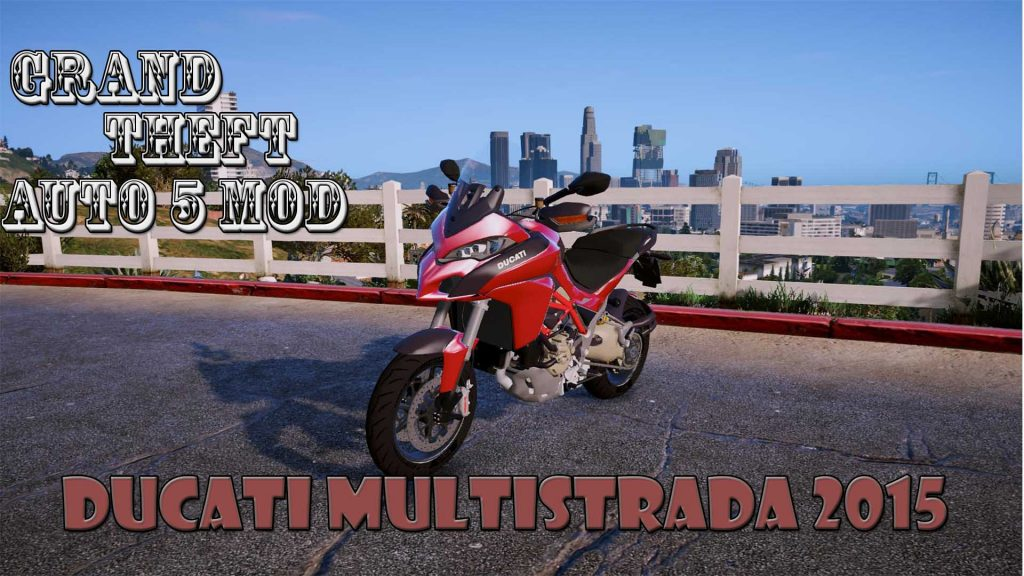2015 Ducati Multistrada Motorcycle Mod For GTA 5