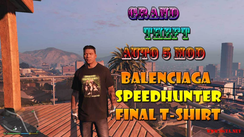 Balenciaga SpeedHunter Final T-Shirt Mod For GTA5